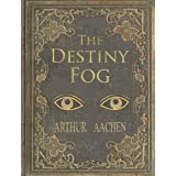The Destiny Fog ~ Arthur Aachen