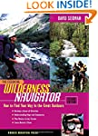 The Essential Wilderness Navigator: H...