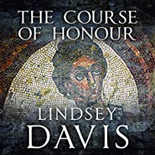 The Course of Honour (       UNABRIDGED) by Lindsey Davis Narrated by Diana Bishop