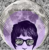Fables Of History [VINYL] The Moons