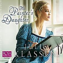 The Painter's Daughter | Livre audio Auteur(s) : Julie Klassen Narrateur(s) : James Gillies