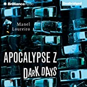 Dark Days: Apocalypse Z, Book 2 | Manel Loureiro
