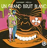 img - for Un grand bruit blanc (French Edition) book / textbook / text book