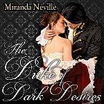 The Duke of Dark Desires: Wild Quartet, Book 4 | Miranda Neville