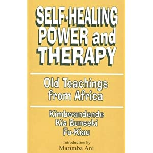 Self-Healing, Power, and Therapy by K. Kia Bunseki Fu-Kiau