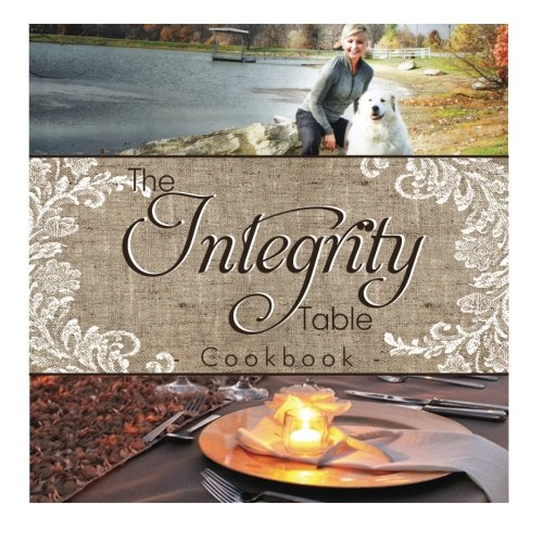 The Integrity Table Cookbook by Debbie Portell