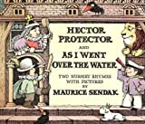 Hector Protector and As I Went over the Water: Two Nursery Rhymes With Pictures