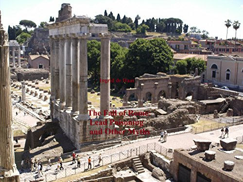 Free Kindle Book : The Fall of Rome: Lead Poisoning and Other Myths