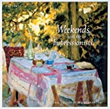 Carla Brenner Weekends with the Impressionists: Collection from the National Gallery of Art, Washington