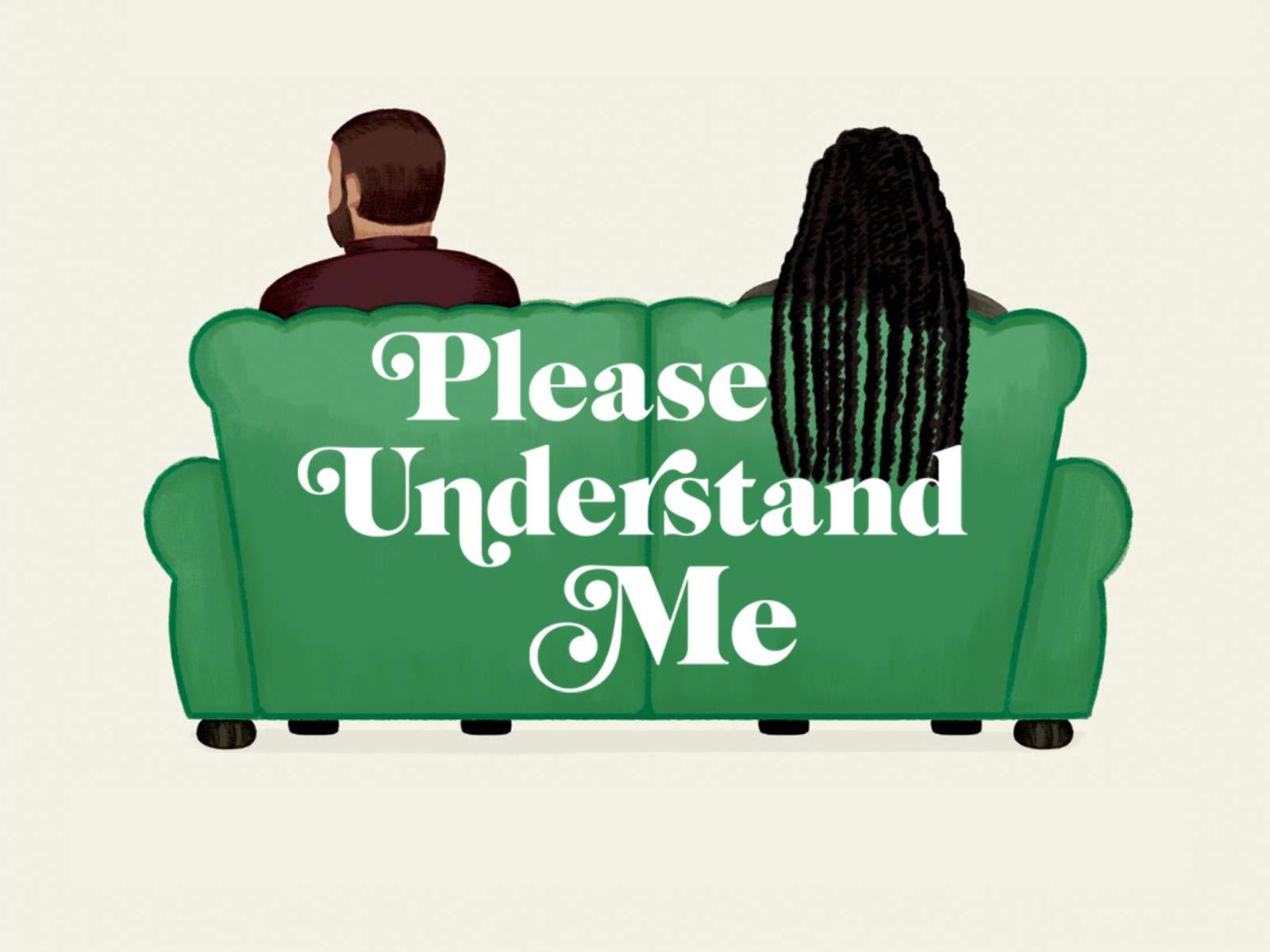 Please Understand Me
