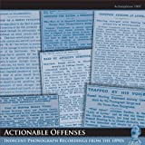 Actionable Offenses: Indecent Phonograph Recordings from the 1890s ~ Various Artists