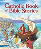 LAURIE LAZZARO ET AL CATHOLIC BOOK OF BIBLE STORIES HB