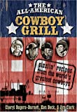 img - for The All-American Cowboy Grill: Sizzlin' Recipes from the World's Greatest Cowboys book / textbook / text book