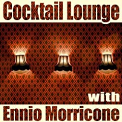 Cocktail Lounge with Ennio Morricone, Vol. 1