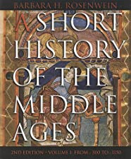 A Short History of the Middle Ages Volume 1 From c by Barbara H. Rosenwein