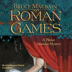 Roman Games: A Plinius Secundus Mystery | [Bruce Macbain]