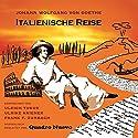 Italienische Reise Hörbuch von Johann Wolfgang von Goethe Gesprochen von: Ulrich Tukur, Ulrike Kriener, Frank T. Zumbach