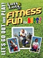 Lots & Lots of Fitness Fun for Kids - Let's Play Outside!