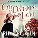 City of Darkness and Light: A Molly Murphy Mystery, Book 13 (       UNABRIDGED) by Rhys Bowen Narrated by Nicola Barber