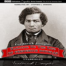 Narrative of the Life of Frederick Douglass (       UNABRIDGED) by Frederick Douglass Narrated by Stephen L. Vernon