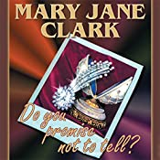 Do You Promise Not to Tell?: The KEY News Series, Book 2 | Mary Jane Clark