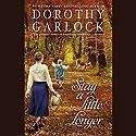 Stay a Little Longer (       UNABRIDGED) by Dorothy Garlock Narrated by Susan Boyce