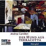 """Der Hund aus Terracotta: gek�rzte Romanfassung, H�rspiel des SWRvon """"Andrea Camilleri"""""""