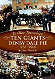 Chris Heath The Denby Dale Pies: 'Ten Giants' 1788-200