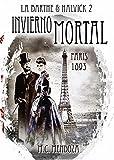 Invierno Mortal: Par�s 1893 - El asesino del Diablo (Detectives Emma Halvick & Christophe La Barthe n� 2)