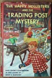 The Happy Hollisters and the Trading Post Mystery (The Happy Hollisters, No. 7) (1111217114) by Jerry West