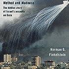 Method and Madness: The Hidden Story of Israel's Assaults on Gaza Hörbuch von Norman Finkelstein Gesprochen von: Gary Dana