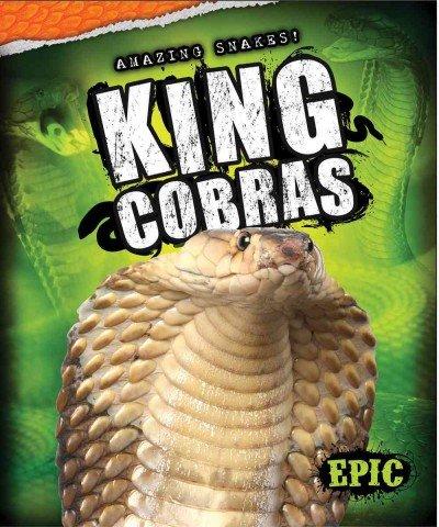 King Cobras (Amazing Snakes!)