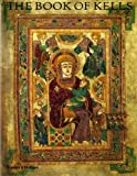 img - for The Book of Kells: An Illustrated Introduction to the Manuscript in Trinity College, Dublin (Second Edition) (Edition Second Edition) by Meehan, Bernard [Paperback(1995  ] book / textbook / text book