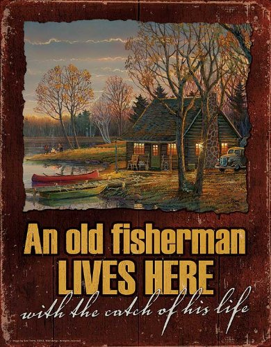 An Old Fisherman Lives Here with the Catch of His Life Scenic Tin Sign by Sam Timm