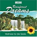 Rainforest Dreams-Stimmungsvolle Naturger�usche mit Entspannungsmusik