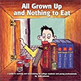 img - for All Grown Up and Nothing to Eat book / textbook / text book