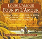 Four by L'Amour: No Man's Man, Get Ou...