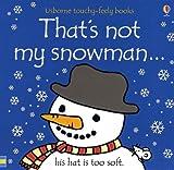 That's Not My Snowman (Usborne Touchy-Feely Board Books) Fiona Watt