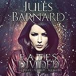 Fates Divided | Jules Barnard
