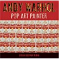 Andy Warhol: Pop Art Painter
