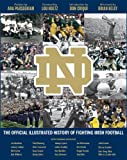 img - for Notre Dame: The Official Illustrated History of Fighting Irish Football book / textbook / text book