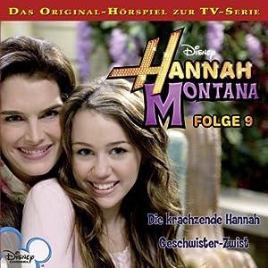 Die krächzende Hannah / Geschwister-Zwist (Hannah Montana 9) Hörspiel