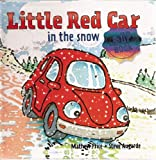 Little Red Car in the Snow (Little Red Car Books)