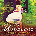 The Unseen: A Novel Audiobook by Katherine Webb Narrated by Clare Wille