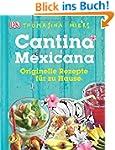Cantina Mexicana: Originelle Rezepte...