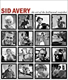 img - for Sid Avery: The Art of the Hollywood Snapshot book / textbook / text book
