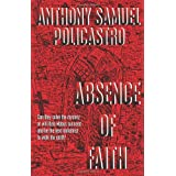 Absence of Faithby Anthony Samuel Policastro