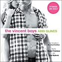 The Vincent Boys: Extended and Uncut Audiobook by Abbi Glines Narrated by Kirby Heyborne, Shayna Thibodeaux
