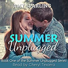 Summer Unplugged: Summer Unplugged, Book 1 (       UNABRIDGED) by Amy Sparling Narrated by Cheryl Texiera
