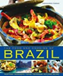 The Food and Cooking of Brazil: Tradi...
